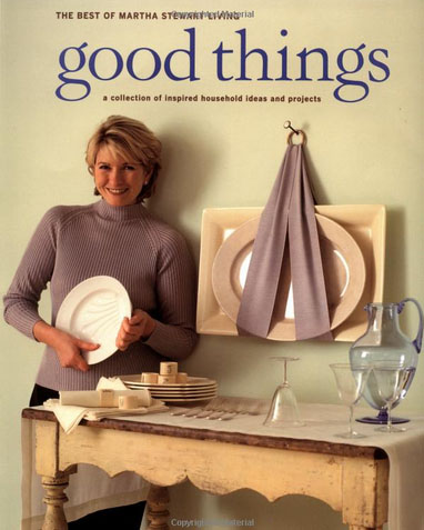 Cover from a Martha Stewart Good Thing book